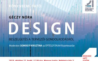 Design hét 2019. okt. 22. 17. óra – Könyvbemutató Géczy Nóra